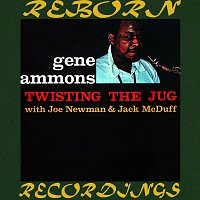 Gene Ammons, Joe Newman, Jack McDuff – Twisting The Jug (HD Remastered)