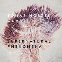 Tomáš Hobzek Quartet – Supernatural Phenomena