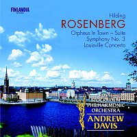 """Royal Stockholm Philharmonic Orchestra, Sir Andrew Davis – Hilding Rosenberg: Symphony No. 3 * """"Orpheus in Town"""" * """"Louisville Concerto"""""""