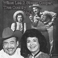 Wilma Lee, Stoney Cooper – True Country of Wilma Lee & Stoney Cooper, Vol. 6