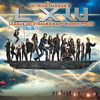 Deitrick Haddon's LXW – Deitrick Haddon's LXW (League of Xtraordinary Worshippers)