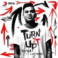 Dyna, Leftside – Turn It Up