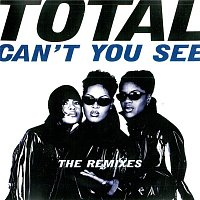 Total – Can't You See (The Remixes)