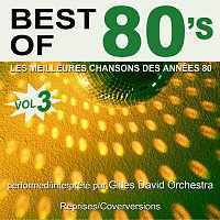 Gilles David Orchestra – Best of 80's - Les meilleures chansons des années 80 - Vol. 3