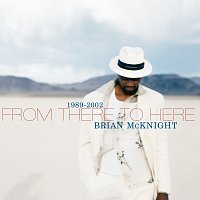 Brian McKnight – 1989-2002 From There To Here