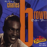 Charles Brown – The Best Of Charles Brown: Driftin' Blues