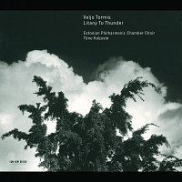 Tonu Kaljuste, Estonian Philharmonic Chamber Choir – Tormis: Litany To Thunder