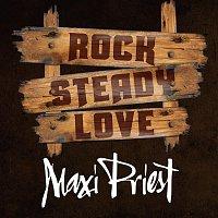 Maxi Priest – Rock Steady Love