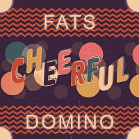 Fats Domino – Cheerful