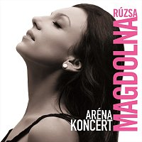 Rúzsa Magdolna – Aréna koncert