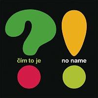 No Name – Cim to je