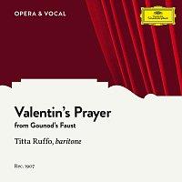 Titta Ruffo, Orchestra – Gounod: Faust, CG 4: Valentin's Prayer (Dio possente, Dio d'amor)