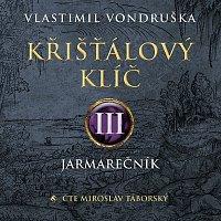 Miroslav Táborský – Vondruška: Křišťálový klíč III. - Jarmarečník CD-MP3