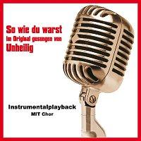 Toms Karaoke – So wie du warst (Instrumentalversion mit Chor)