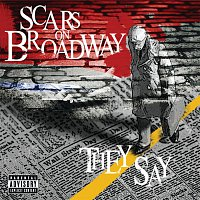 Scars On Broadway – They Say [Explicit Version]