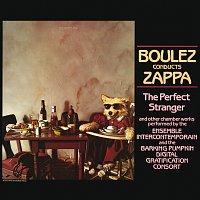 Frank Zappa, Ensemble Intercontemporain – Boulez Conducts Zappa: The Perfect Stranger