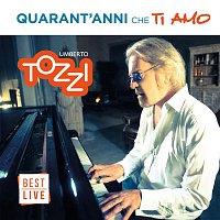Umberto Tozzi – Quarant'anni che ti amo