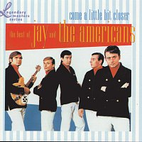 Jay & The Americans – Come A Little Bit Closer: The Best Of Jay & The Americans