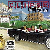 Clipse – Lord Willin'