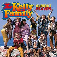 The Kelly Family – Almost Heaven