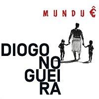 Diogo Nogueira – Mundue