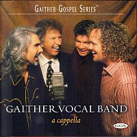 Gaither Vocal Band – A Cappella