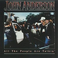 John Anderson – All The People Are Talkin'