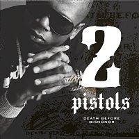 2 Pistols – Death Before Dishonor