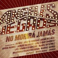 Los Angeles Negros – Angeles Negros No Morirá Jamás