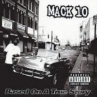 Mack 10 – Based On A True Story