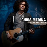 Chris Medina – What Are Words