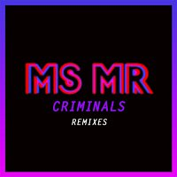 MS MR – Criminals Remixes
