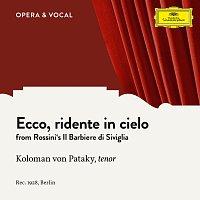 Koloman Von Pataky, Unknown Orchestra – Rossini: Il Barbiere di Siviglia: Ecco ridente in cielo