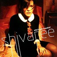 Shivaree – Who's Got Trouble?