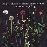Benny Anderssons Orkester, Helen Sjoholm – Sommaren du fick