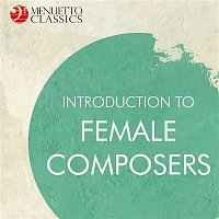Various Artists.. – Introduction to Female Composers