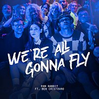Pam Rabbit, Ben Cristovao – We're All Gonna Fly