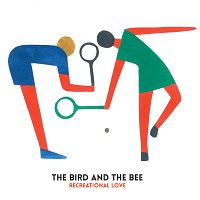 The Bird And The Bee – Recreational Love