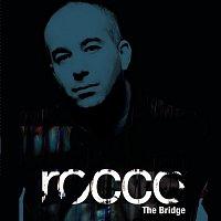 Rocco – The Bridge
