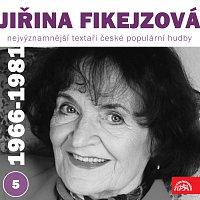 Nejvýznamnější textaři české populární hudby Jiřina Fikejzová 5 (1966-1981)