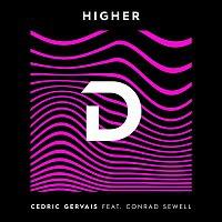 Cedric Gervais, Conrad Sewell – Higher