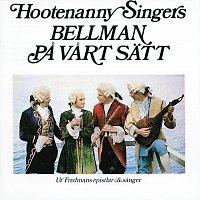 Hootenanny Singers – Bellman pa vart satt