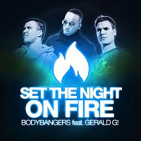 Bodybangers – Set the Night on Fire (Remixes)