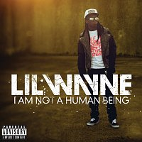 Lil Wayne – I Am Not A Human Being