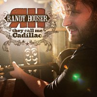 Randy Houser – They Call Me Cadillac