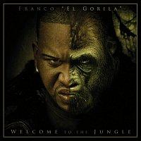 """Franco """"El Gorilla"""" – Welcome To The Jungle"""