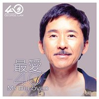 George Lam – George Lam 40th Ann. Greatest Hits Beloved 40th