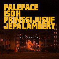 Paleface, Iso H, Prinssi Jusuf, Jepa Lambert – Eteenpain