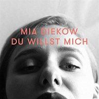 Mia Diekow – Du willst mich
