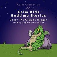 Calm Collective, Sophie Ellis-Bextor – Dezzy The Grumpy Dragon